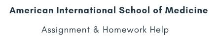 American International School of Medicine Assignment &Homework Help